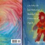Un Año de las Historias Waldorf con Pinturas al Agua – Print Version