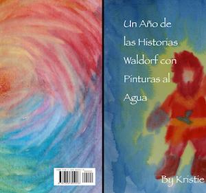 Un Año de las Historias Waldorf con Pinturas al Agua - Print Version