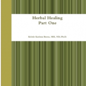 Herbal Healing 203 Text: Part One