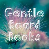 Gentle Board Books