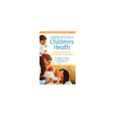A Waldorf Guide to Children's Health - Fifth Edition