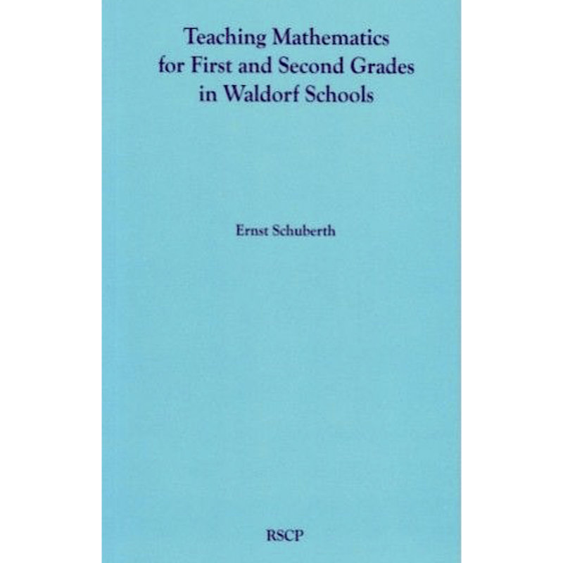 Teaching Mathematics for First & Second Grade - Ernst Schuberth
