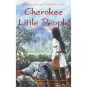 The Secrets and Mysteries of the Cherokee Little People