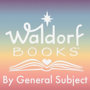 Waldorf Books By General Subject