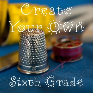 Create Your Own: Sixth Grade