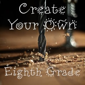 Create Your Own: Eighth Grade