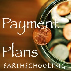 Earthschooling Payment Plans